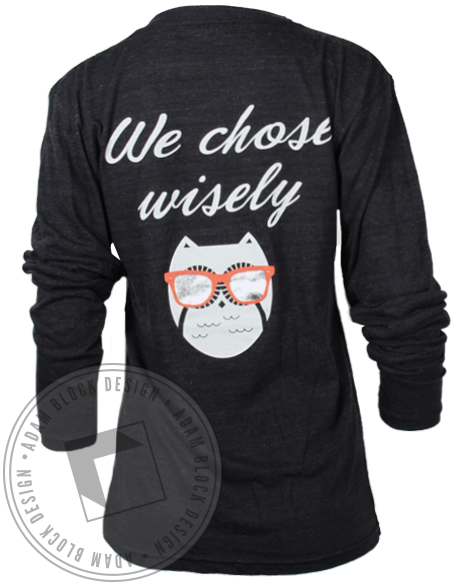 Chi Omega Chose Wisely Longsleeve Shirt-Adam Block Design