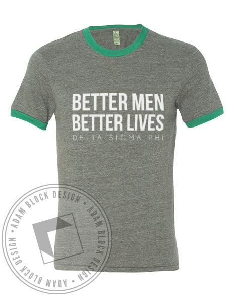 Delta Sigma Phi Better Men Better Lives Tee-Adam Block Design