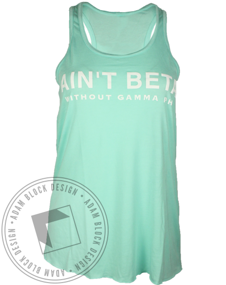 Gamma Phi Beta Ain't Beta Tank Top-Adam Block Design