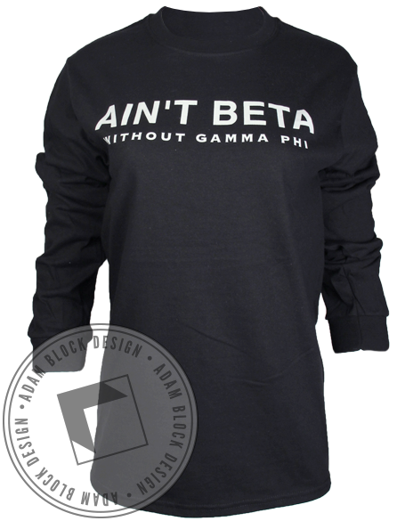 Gamma Phi Beta Ain't Long Sleeve-Adam Block Design