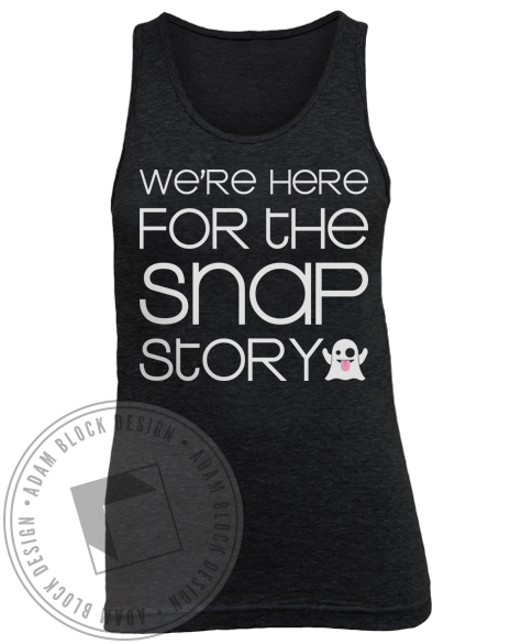Here For the Snap Story Tank-Adam Block Design