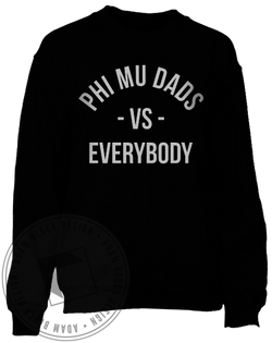 Phi Mu Dads Vs Everybody Sweatshirt-Adam Block Design
