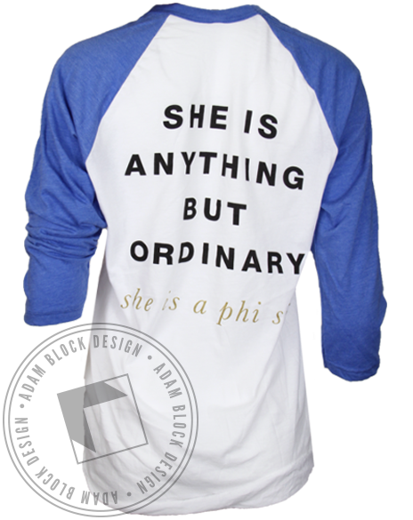 Phi Sigma Sigma Anything But Ordinary Baseball Tee-gallery-Adam Block Design