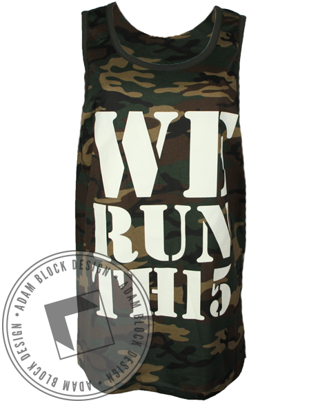 We Run This Camo Tank-Adam Block Design