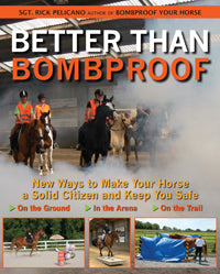Better Than Bombproof Horse Book