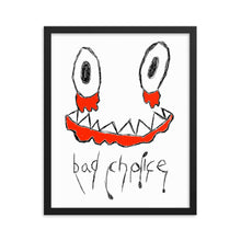 Load image into Gallery viewer, Bad Choice Framed Print