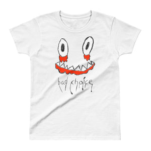 Bad Choice Womens Tee