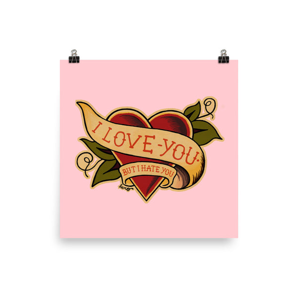"""I Love You But I Hate You"" Poster - shop.designhero"