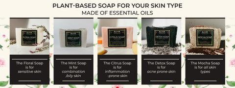 For your skin type - Soap
