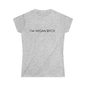 I'm Vegan B****h - Women's Softstyle Tee
