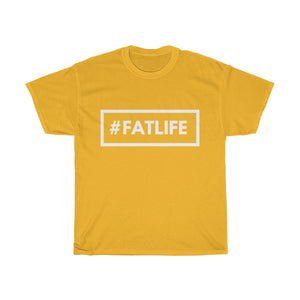 #FATLIFE -Unisex Heavy Cotton Tee