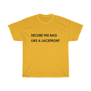 Secure the bag like a lacefront- Unisex Heavy Cotton Tee