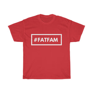 #FATFAM -Unisex Heavy Cotton Tee