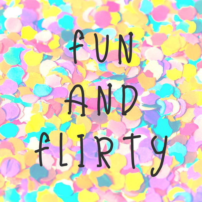 Fun and Flirty
