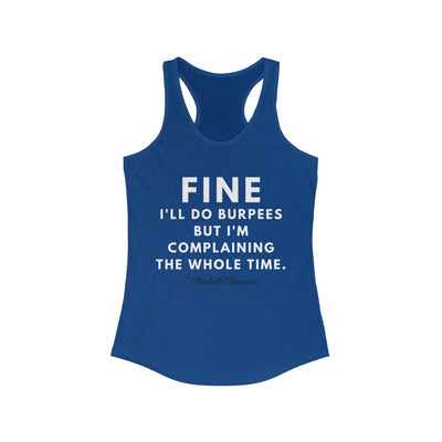 Fine I'll Do Burpees Women's Ideal Racerback Tank