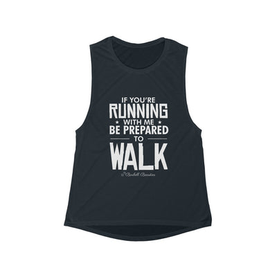 If You're Running With Me Women's Flowy Scoop Muscle Tank
