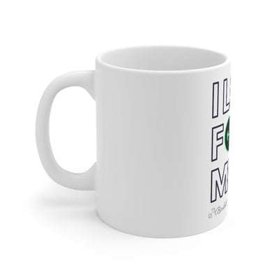 I Lift For Me Mug 11oz
