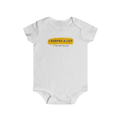 I Burpee A Lot Infant Rip Snap Tee