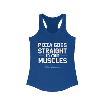 Pizza Goes Straight To Your Muscles Women's Ideal Racerback Tank