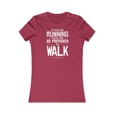 If You're Running With Me Women's Favorite Tee