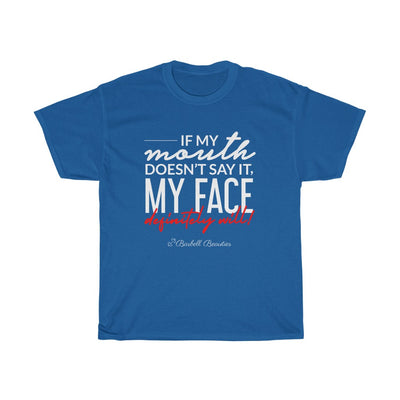 If My Mouth Doesn't Say It Unisex Cotton Tee