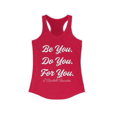 Be YOU Do YOU For YOU Women's Ideal Racerback Tank