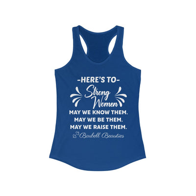 Here's To Strong Women Racerback Tank