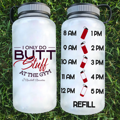 I Only Do Butt Stuff In The Gym Water Bottle