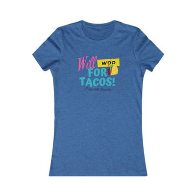 Will WOD For Tacos Women's Favorite Tee