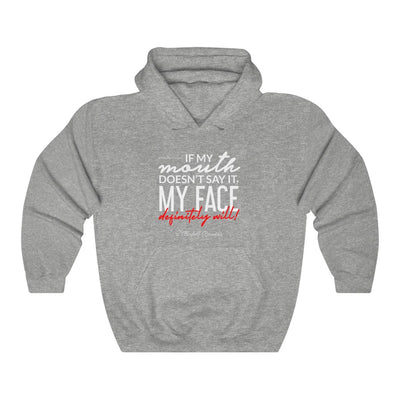 If My Mouth Doesn't Say It My Face Will Unisex Heavy Blend™ Hooded Sweatshirt