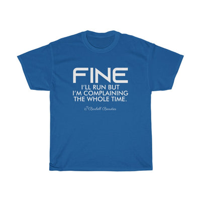 Fine I'll Run Unisex Cotton Tee