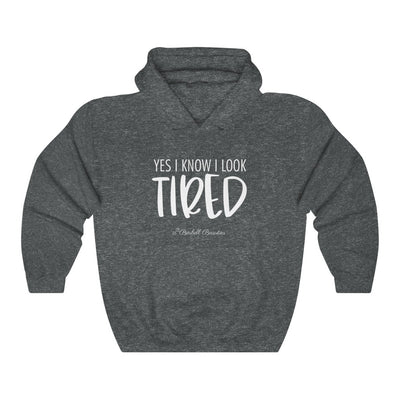 Yes I Know I Look Tired Unisex Heavy Blend™ Hooded Sweatshirt