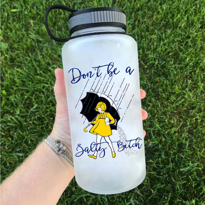 Don't Be A Salty Bitch Water Bottle