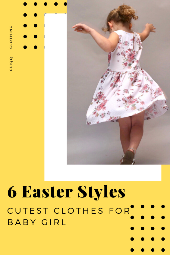 6 Easter Styles: Cutest Clothes For Baby Girl