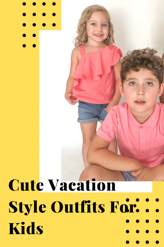 Cute Vacation Style Outfits For Kids
