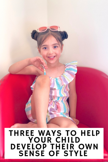 Three Ways To Help Your Child Develop Their Own Sense Of Style