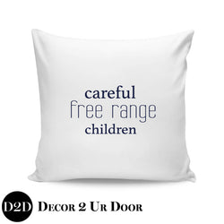 Careful, Free Range Children Farmhouse Square Throw Pillow Cover