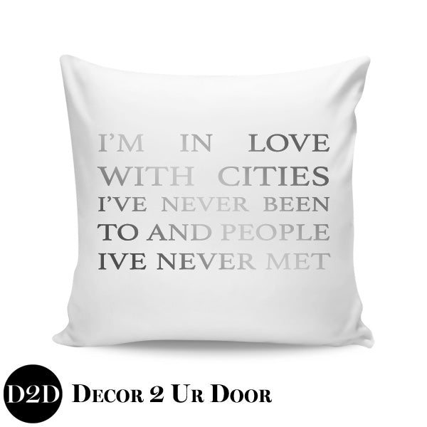 I'm In Love With Cities I've Never Been To & People I've Never Met Square Throw Pillow Cover