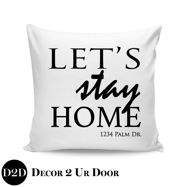 Let's Stay Home + Address Farmhouse Square Throw Pillow Cover