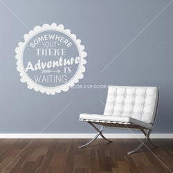 Somewhere Out There Adventure Is Waiting Vinyl Wall Decal