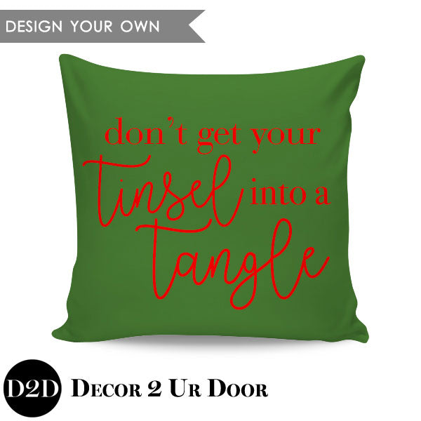 Don't Get Your Tinsel Into A Tangle Square Throw Pillow Cover