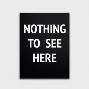 SOOuK Nothing to see here monochrome typography print