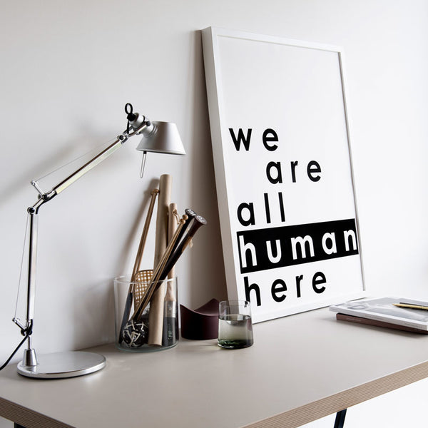 SOOuk modern typographical print we are all human here