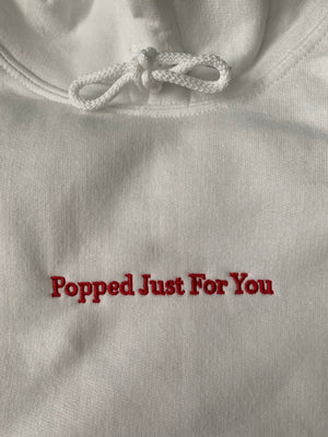 Popped Just For You Hoodie