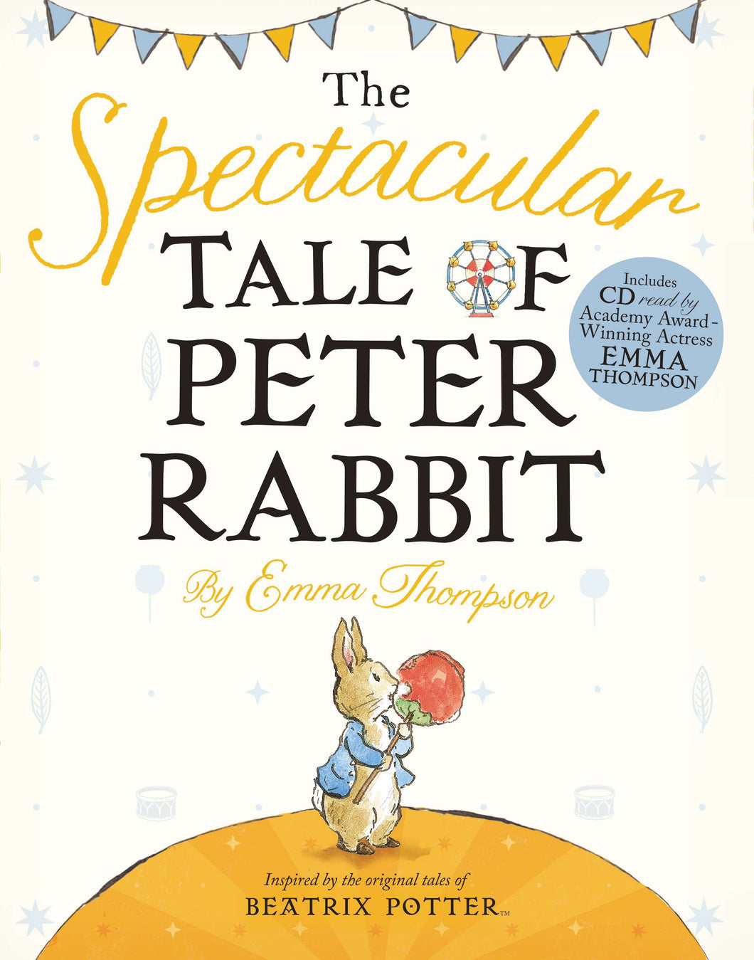 THE SPECTACULAR TALE OF PETER RABBIT (BOOK AND CD)