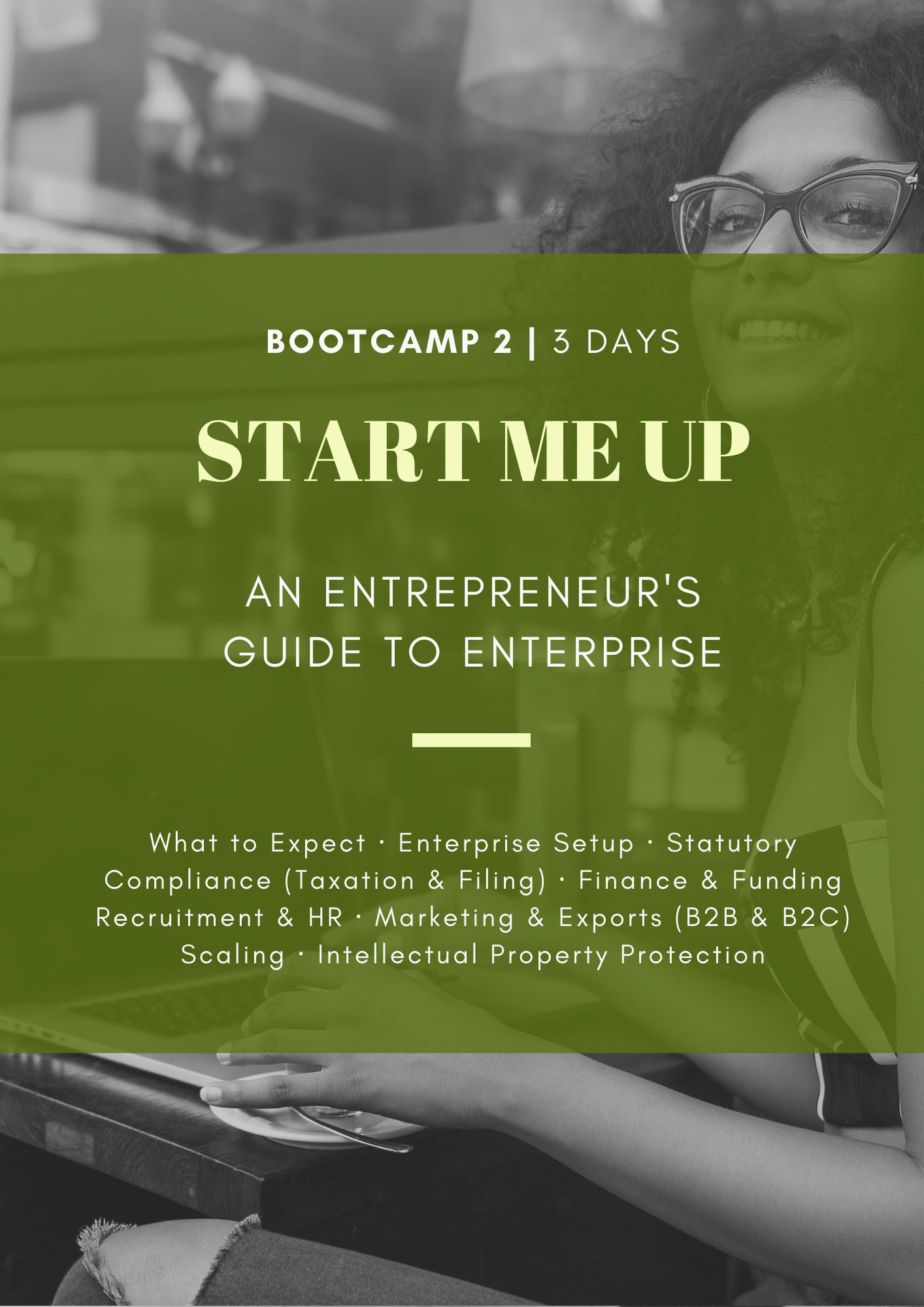 BOOT CAMP 2 | Hyderabad | 3 Days | Start Me Up: An Entrepreneur's Guide to Enterprise