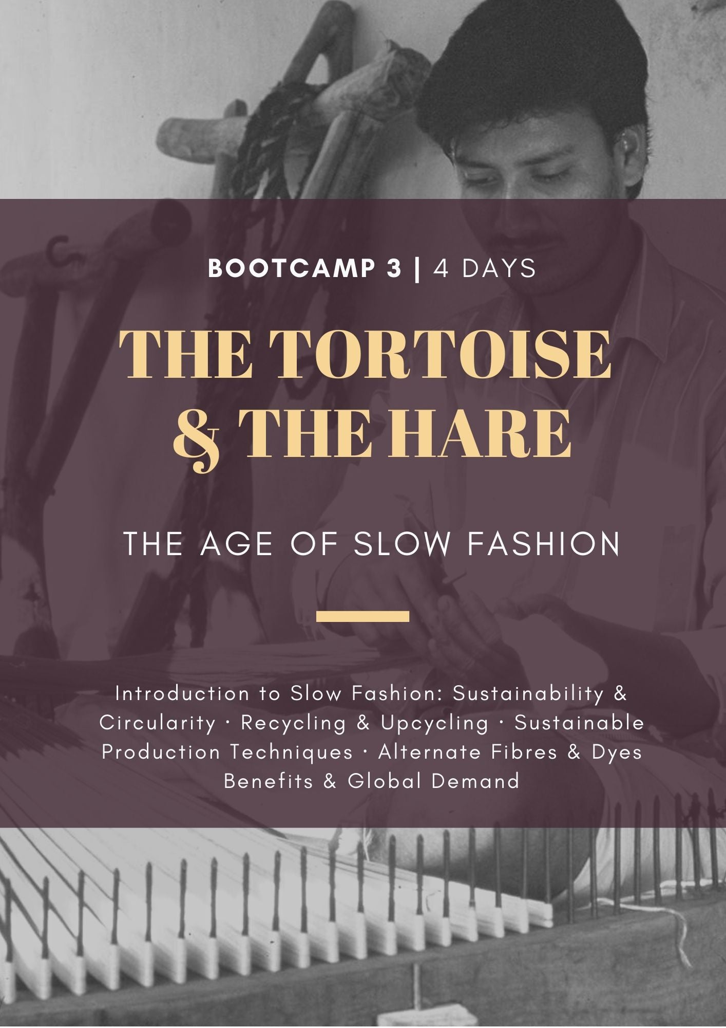 BOOT CAMP 3 | Hyderabad | 4 Days | The Tortoise & The Hare: The Age of Slow Fashion
