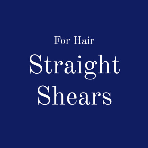 For Hair: Straight Shears