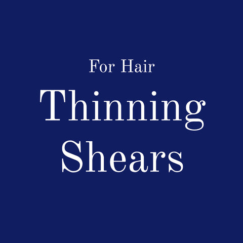 For Hair: Thinning Shears