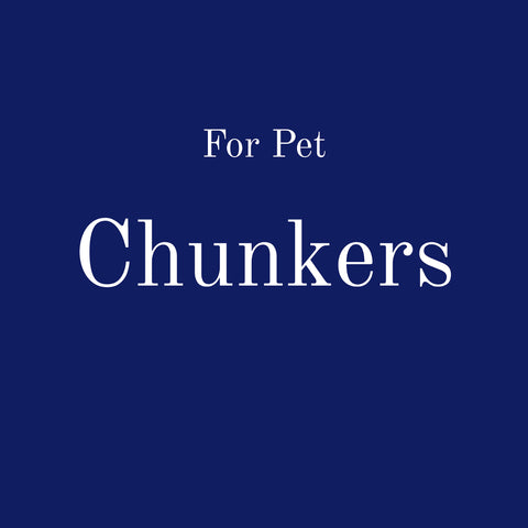 For Pet: Chunkers